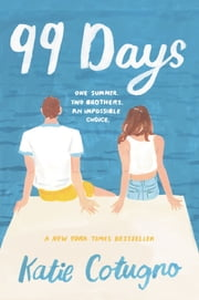 99 Days ebook by Katie Cotugno