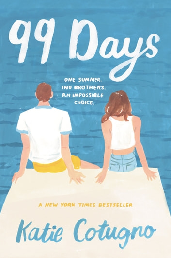 99 Days ebooks by Katie Cotugno
