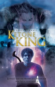 Ketone King - Lutalo and the Heart of a Warrior ebook by Emily Barratt
