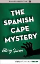 The Spanish Cape Mystery ebook by Ellery Queen