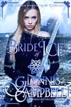 Bride of Ice ebook by Glynnis Campbell
