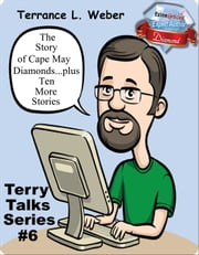 The Story Of Cape May Diamonds...plus Ten More Stories TT#6 ebook by Terrance L. Weber
