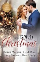 A Gift At Christmas/The Doctor's Christmas Bride/On The First Night Of Christmas.../The Greek's Christmas Baby/Falling For Mr. December ebook by Kate Hardy, Sarah Morgan, Lucy Monroe,...