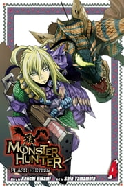 Monster Hunter: Flash Hunter, Vol. 4 ebook by Keiichi Hikami,Shin   Yamamoto