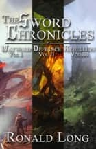 The Sword Chronicles: Wayward, Defiance, and Rebellion ebook by Ronald Long
