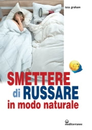 Smettere di russare - in modo naturale ebook by Tess Graham