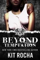 Beyond Temptation - Beyond ebook by Kit Rocha