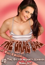 The Grab Bag #8: Time off for Naughty Behavior & Wanna Bet? ebook by Kris Kreme