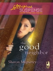 The Good Neighbor ebook by Sharon Mignerey