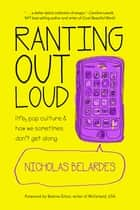 Ranting Out Loud ebook by Nicholas Belardes