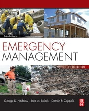 Introduction to Emergency Management ebook by George Haddow,Jane Bullock,Damon P. Coppola