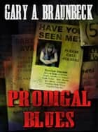 Prodigal Blues ebook by Gary A. Braunbeck