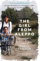 Nujeen - One Girl's Journey from War-Torn Syria in a Wheelchair ebook by Christina Lamb, Nujeen Mustafa