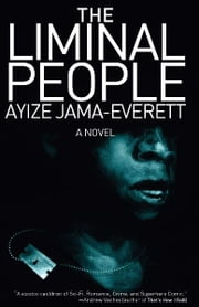 The Liminal People - A Novel ebook by Ayize Jama-Everett