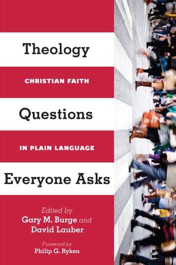 Theology Questions Everyone Asks - Christian Faith in Plain Language ebook by