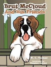 Brut McCloud And His Friends ebook by M. L. Thomas