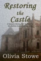 Restoring the Castle ebook by Olivia Stowe