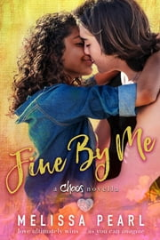 Fine By Me (A Chaos Novella) ebook by Melissa Pearl