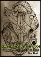 Crossroads of the Gods: The Wiccan Way of the King ebook by Bear Heart