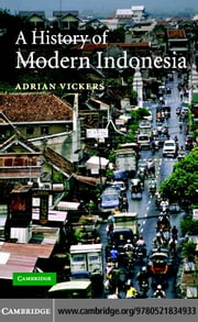 History of Modern Indonesia ebook by Vickers, Adrian
