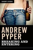 Breaking And Entering - Short Story ebook by Andrew Pyper