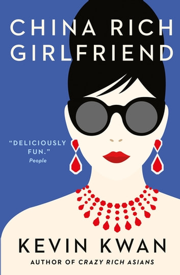 China Rich Girlfriend - There's Rich, There's Filthy Rich, and Then There's China Rich... ebook by Kevin Kwan