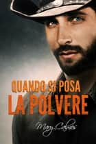 Quando si posa la polvere ebook by Mary Calmes, N.A.M.