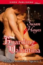Guarding Valentina ebook by Susan Hayes