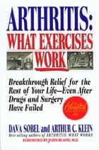 Arthritis: What Exercises Work ebook by Dava Sobel,Arthur C. Klein