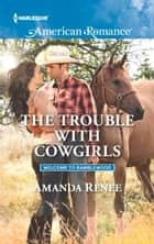 The Trouble with Cowgirls ebook by Amanda Renee
