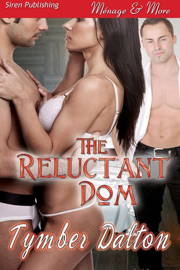 The Reluctant Dom ebook by Tymber Dalton