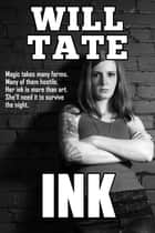 Ink ebook by Will Tate