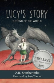 Lucy's Story: The End of the World - The Caretaker Series, #2 ebook by ZR Southcombe