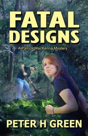 Fatal Designs: A Patrick MacKenna Mystery ebook by Peter H Green