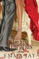 Two Step Temptation ebook by Emma Jay