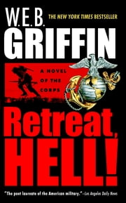 Retreat, Hell! ebook by W.E.B. Griffin