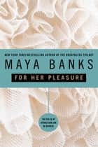 For Her Pleasure ebook by Maya Banks