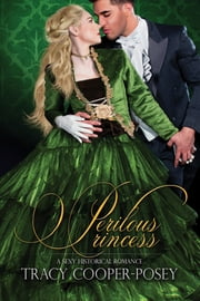 Perilous Princess - A Sexy Historical Romance ebook by Tracy Cooper-Posey