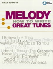 Melody - How to Write Great Tunes ebook by Rikky Rooksby
