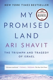 My Promised Land (Movie Tie-in Edition) - The Triumph and Tragedy of Israel ebook by Ari Shavit