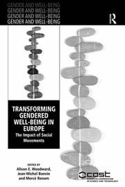 Transforming Gendered Well-Being in Europe - The Impact of Social Movements ebook by Jean-Michel Bonvin,Alison E. Woodward