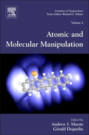 Atomic and Molecular Manipulation ebook by Andrew J. Mayne, Gérald Dujardin
