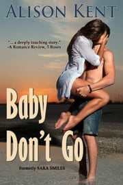 Baby Don't Go ebook by Alison Kent