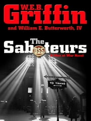 The Saboteurs ebook by W.E.B. Griffin,William E. Butterworth, IV