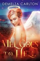 Mel Goes to Hell ebook by Demelza Carlton