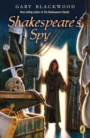 Shakespeare's Spy ebook by Gary Blackwood