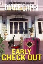 Early Check Out - A Park Hotel Mystery ebook by Diane Capri
