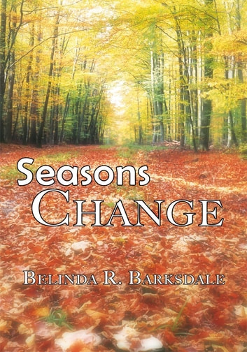 Seasons Change ebook by Belinda R. Barksdale