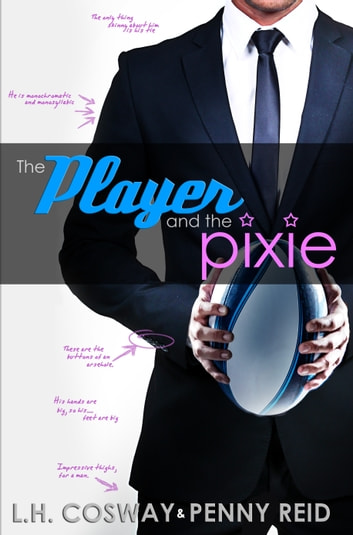 The Player and the Pixie - Forbidden Love Sports Romance ebook by Penny Reid,L.H. Cosway