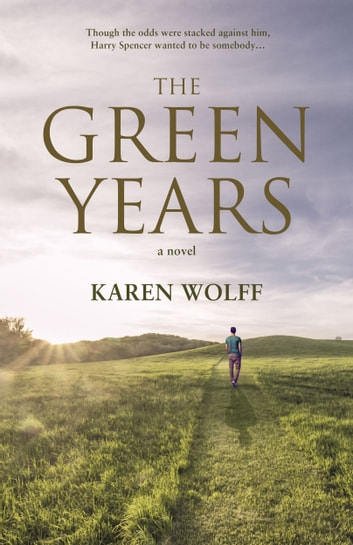 The Green Years ebook by Karen Wolff
